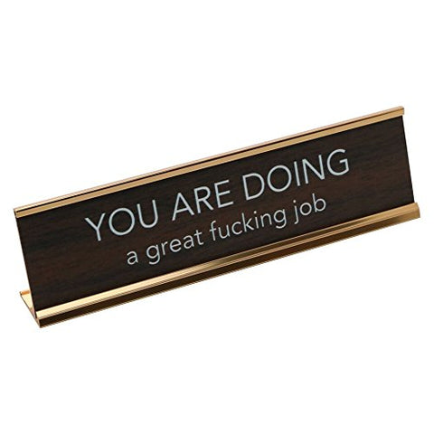 Aahs Engraving You Are Doing A Great Fucking Job Novelty Nameplate Style Desk Sign (Brown)