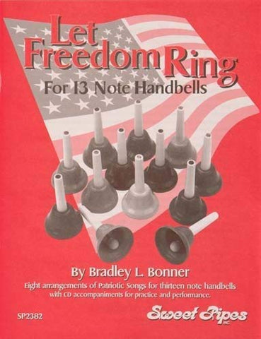 Bonner Let Freedom Ring Book For 13-Note Handbells (8 Patriotic Songs)