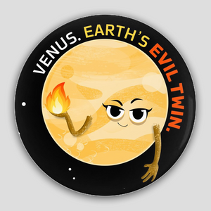 Venus the Evil Twin Pin-Back Buttons