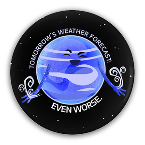 Neptune's Bad Weather Pin-Back Button