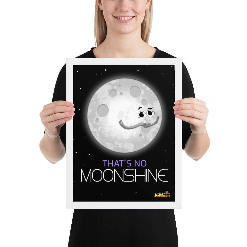 That's No Moonshine Framed Poster