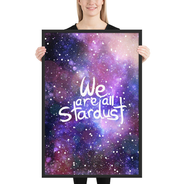 We are all Stardust Framed poster