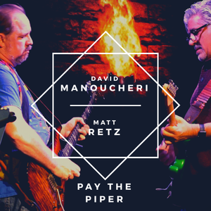 Pay the Piper - Matt Retz & David Manoucheri- Vinyl LP