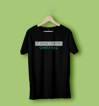 Load image into Gallery viewer, I ONLY SMOKE ORGANIC HALF SLEEVE T-SHIRT - antherr