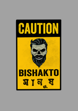 "Load image into Gallery viewer, ""CAUTION-BISHAKTO MANUSH""  HALF-SLEEVE T-SHIRT'S"
