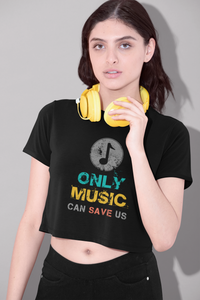 """ONLY MUSIC CAN SAVE US"" - HALF-SLEEVE CROP TOP"