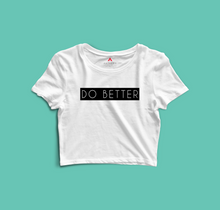 "Load image into Gallery viewer, ""DO BETTER"" - HALF-SLEEVE CROP TOP's"