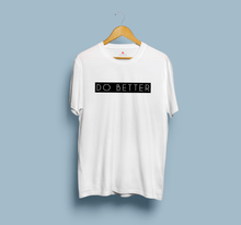 "Load image into Gallery viewer, "" DO BETTER "" - HALF-SLEEVE T-SHIRTS - ANTHERR"