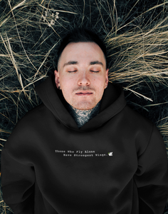 Those Who Fly Alone, Have Strongest Wings - WINTER UNISEX HOODIES