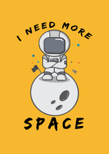 "Load image into Gallery viewer, "" I NEED MORE SPACE "" - UNISEX HALF-SLEEVE T-SHIRTS - ANTHERR"