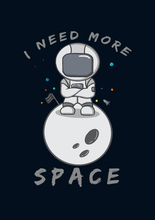 "Load image into Gallery viewer, "" I NEED MORE SPACE "" - HALF-SLEEVE T-SHIRTS - antherr"