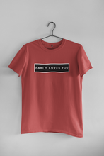Load image into Gallery viewer, PABLO LOVES YOU - HALF-SLEEVE T-SHIRTS