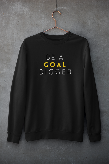 Be A Goal Digger : MINIMAL - Winter Sweatshirts