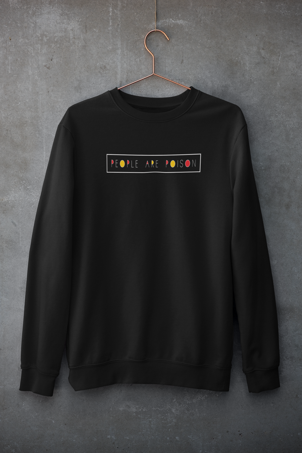 People Are Poison : MINIMAL - Winter Sweatshirts