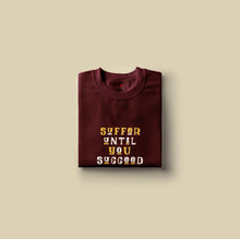 "Load image into Gallery viewer, "" SUFFER UNTIL YOU SUCCEED "" HALF-SLEEVE T-SHIRT'S"