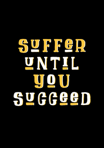 """ SUFFER UNTIL YOU SUCCEED "" HALF-SLEEVE T-SHIRT (BLACK) - antherr"