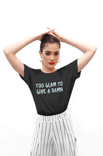 "Load image into Gallery viewer, "" TOO GLAM TO GIVE A DAMN "" - HALF-SLEEVE T-SHIRT'S - ANTHERR"