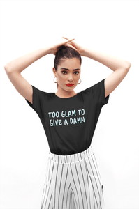 """ TOO GLAM TO GIVE A DAMN "" - HALF-SLEEVE T-SHIRT'S - ANTHERR"