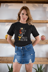 """ YOU CAN'T SAVE THE WORLD ALONE "" HALF-SLEEVE T-SHIRTS - ANTHERR"