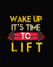 Load image into Gallery viewer, WAKE UP IT'S TIME TOO LIFT  HALF-SLEEVE T-SHIRT (BLACK) - antherr