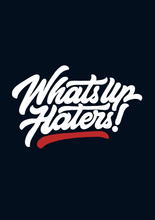 "Load image into Gallery viewer, "" WHAT'S UP HATERS "" - HALF-SLEEVE T-SHIRTS - antherr"