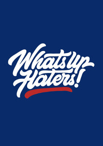 """ WHAT'S UP HATERS "" - HALF-SLEEVE T-SHIRTS - antherr"