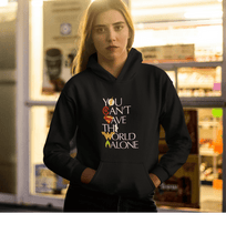 "Load image into Gallery viewer, "" YOU CAN'T SAVE THE WORLD ALONE "" - WINTER HOODIES - ANTHERR"