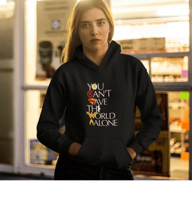 """ YOU CAN'T SAVE THE WORLD ALONE "" - WINTER HOODIES - ANTHERR"
