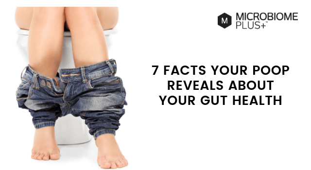7 FACTS YOUR POOP REVEALS ABOUT YOUR GUT HEALTH