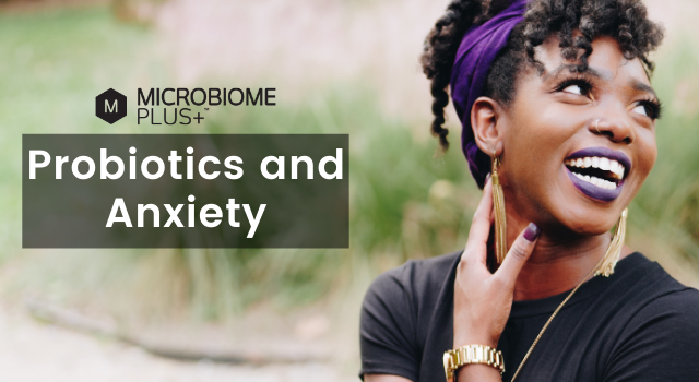 What You Should Know About Probiotics and Anxiety