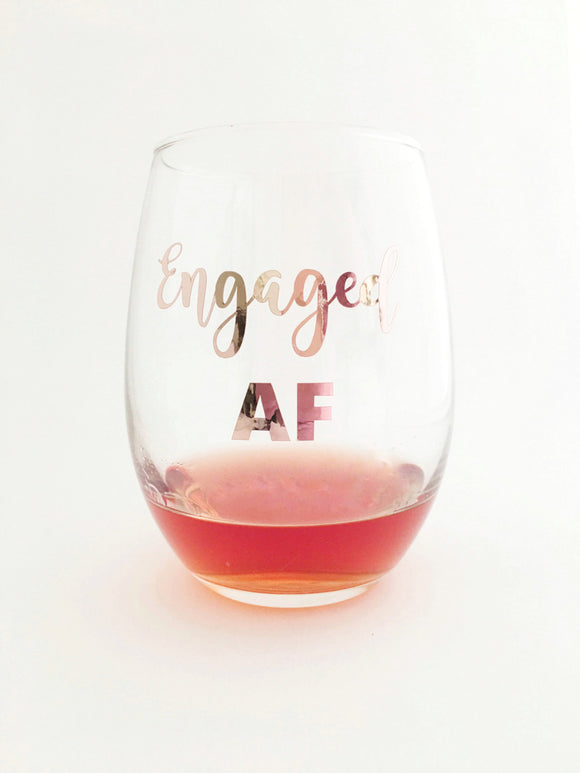 Engaged Af Wine Glass - Future Mrs Wine Glass - Rose Gold Wine Glass - Engagement Announcement - Engagement Gift - Gift for Bride