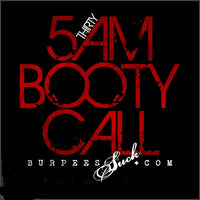 138BS - 530AM BOOTY CALL - CLASSIC