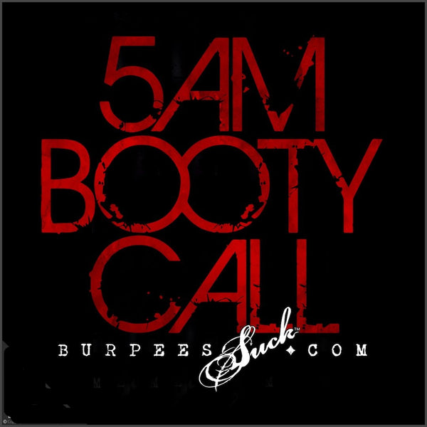 139BS - 5AM BOOTY CALL - CLASSIC