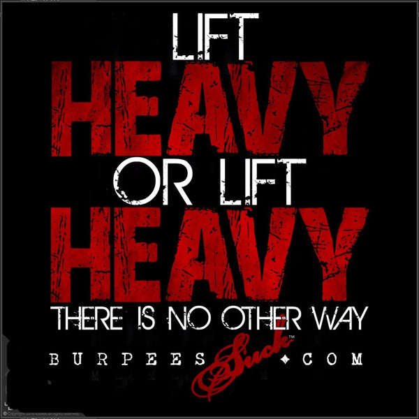 144BS - LIFT HEAVY -  CLASSIC