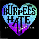 149BS - BURPEES HATE LOVE - DTG CLASSIC