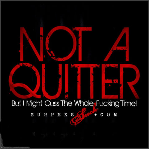 157BS - NOT A QUITTER - DTG CLASSIC
