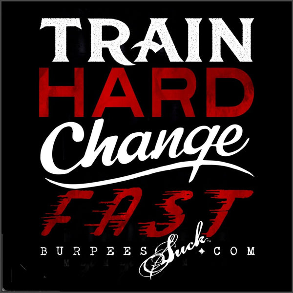 171BS - CHANGE FAST - BURPEES VELOCITY