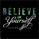 227BS - BELIEVE IN YOURSELF - DTG CLASSIC