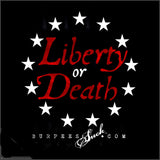 244BS - LIBERTY OR DEATH - DTG CLASSIC