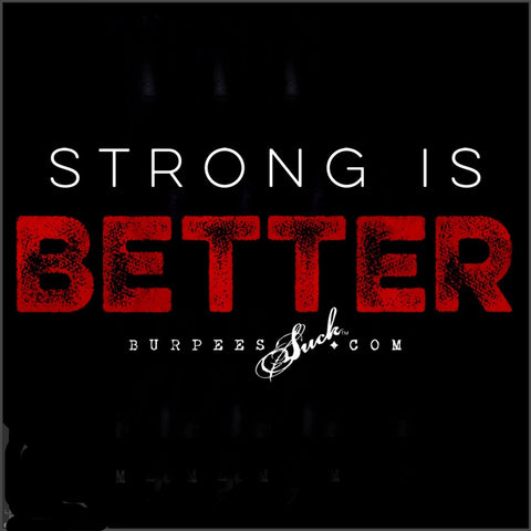 247BS - STRONG IS BETTER - DTG CLASSIC