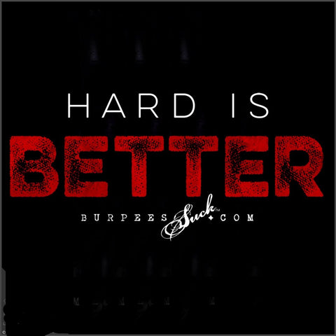 249BS - HARD IS BETTER - DTG CLASSIC