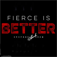 252BS - FIERCE IS BETTER - BURPEES VELOCITY