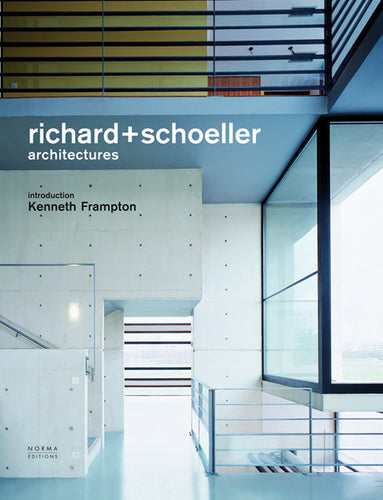 Richard + Schoeller. Architectures