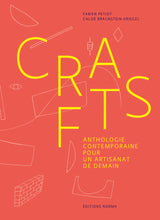 Crafts. Anthologie contemporaine pour un artisanat de demain