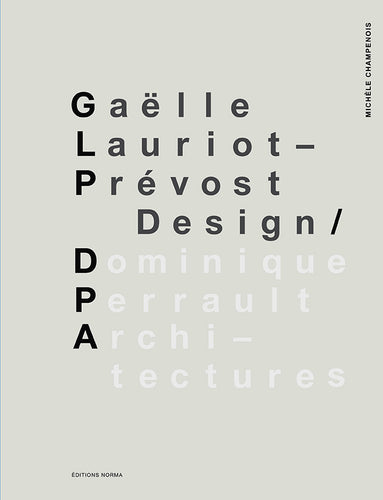 GAËLLE LAURIOT-PRÉVOST, DESIGN DOMINIQUE PERRAULT, ARCHITECTURES