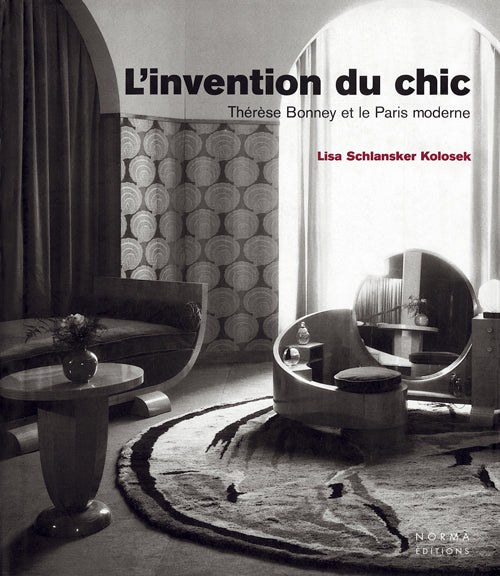 L'Invention du chic. Thérèse Bonney et le Paris moderne