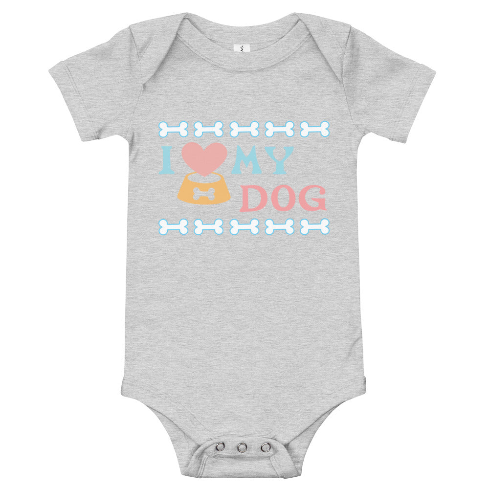 I love My Dog Baby Bodysuit