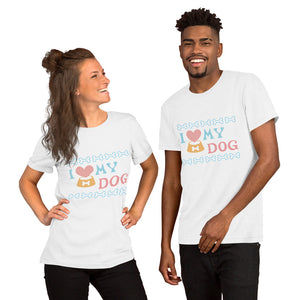 I Love My Dog Adult Unisex T-shirt - Kritter Haus