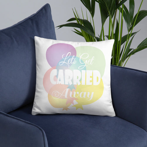 Lets Get Carried Away Kids Pillow With Insert