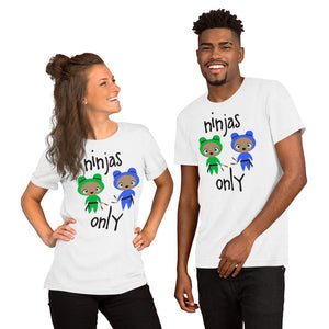 Ninjas Only Adult Unisex T-shirt